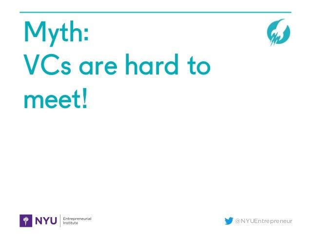 @NYUEntrepreneur Myth: VCs are hard to meet!