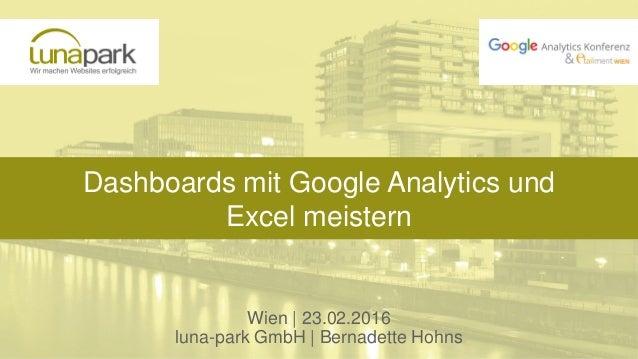 Dashboards mit Google Analytics und Excel meistern Wien | 23.02.2016 luna-park GmbH | Bernadette Hohns