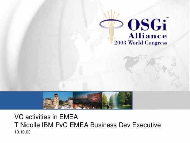 VC activities in EMEA T Nicolle IBM PvC EMEA Business Dev Executive 10.10.03