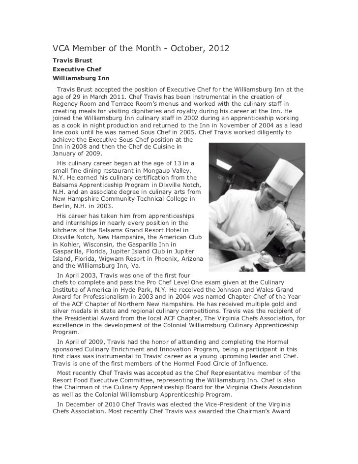 VCA Member of the Month - October, 2012Travis BrustExecutive ChefWilliamsburg Inn  Travis Brust accepted the position of E...