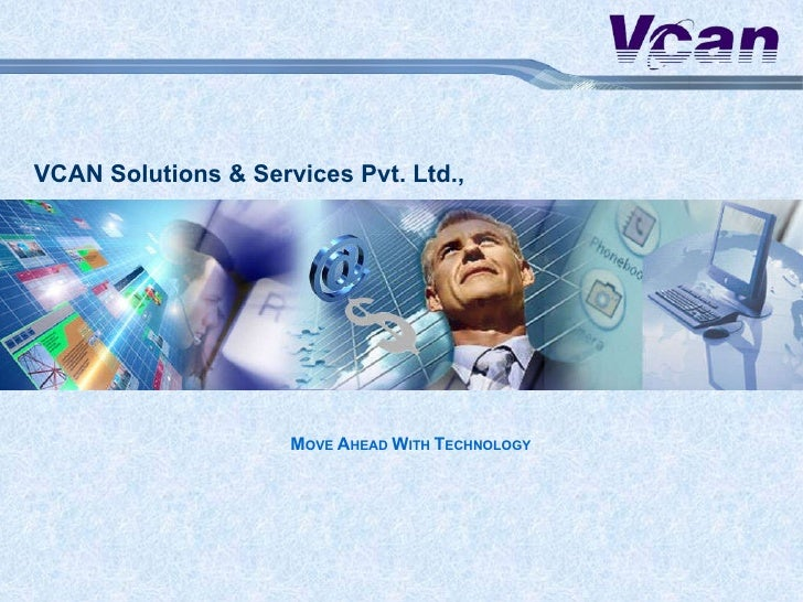 mruszczy: NEED LOGOS!! VCAN Solutions & Services Pvt. Ltd., M OVE  A HEAD  W ITH  T ECHNOLOGY