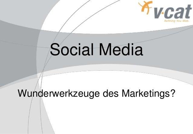 Refining You Web. Social Media Wunderwerkzeuge des Marketings?