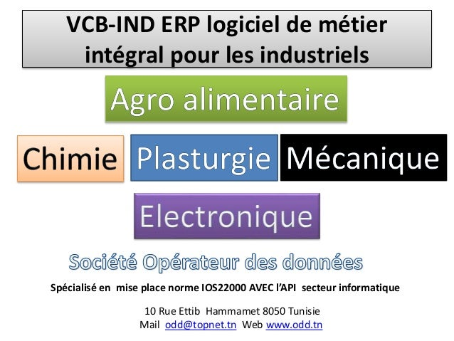VCB-IND ERP logiciel de métier  intégral pour les industriels  Spécialisé en mise place norme IOS22000 AVEC l'API secteur ...