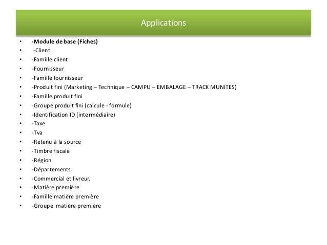 Applications  • -Module de base (Fiches)  • -Client  • -Famille client  • -Fournisseur  • -Famille fournisseur  • -Produit...