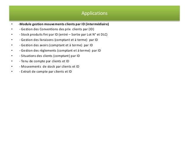 Applications  • -Module gestion mouvements clients par ID (intermédiaire)  • - Gestion des Conventions des prix clients pa...