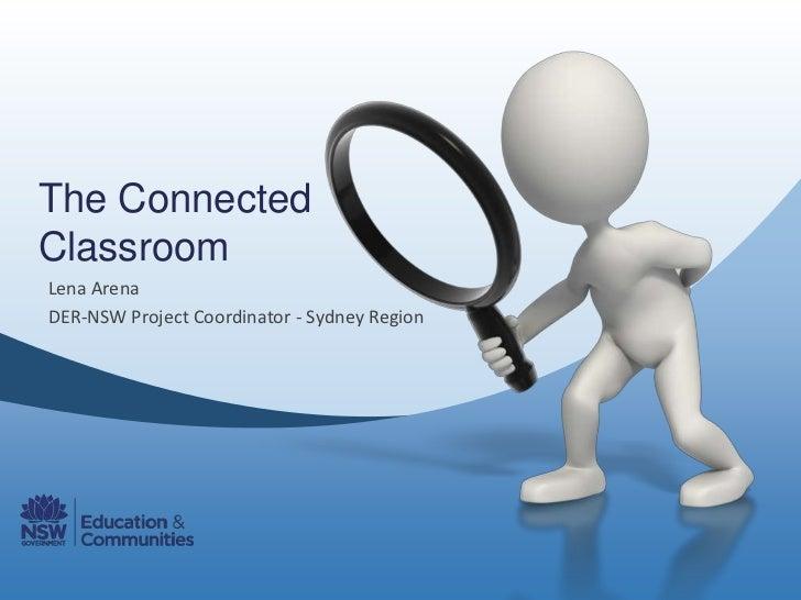 The ConnectedClassroomLena ArenaDER-NSW Project Coordinator - Sydney Region