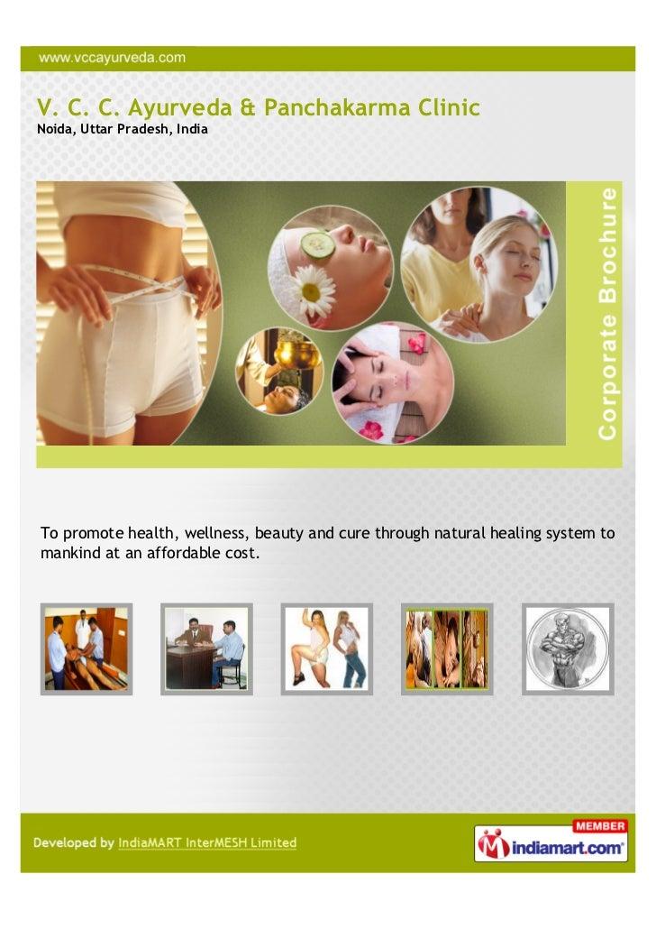 V. C. C. Ayurveda & Panchakarma ClinicNoida, Uttar Pradesh, IndiaTo promote health, wellness, beauty and cure through natu...
