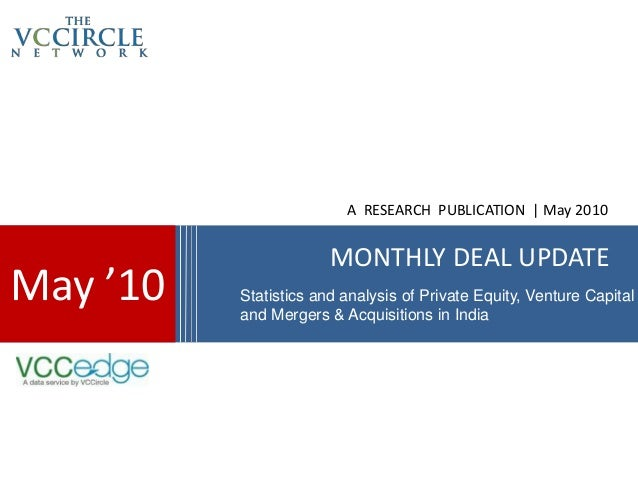 A RESEARCH PUBLICATION | May 2010                       MONTHLY DEAL UPDATEMay '10   Statistics and analysis of Private Eq...