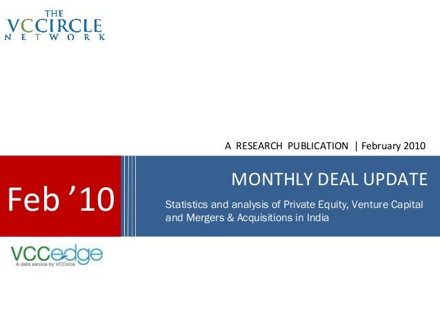 A RESEARCH PUBLICATION | February 2010                        MONTHLY DEAL UPDATEFeb '10   Statistics and analysis of Priv...