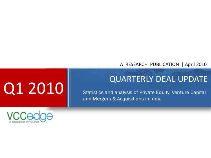 A RESEARCH PUBLICATION | April 2010                      QUARTERLY DEAL UPDATEQ1 2010   Statistics and analysis of Private...