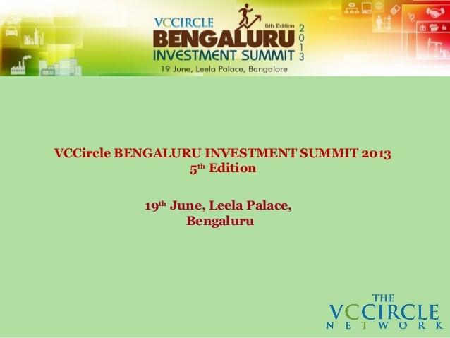 VCCircle BENGALURU INVESTMENT SUMMIT 20135thEdition19thJune, Leela Palace,Bengaluru