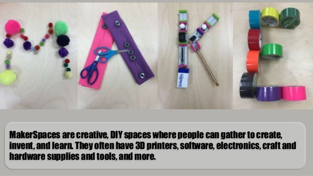 Making Makerspaces Matter: Design Thinking for All Learners (VCEC15) Slide 2
