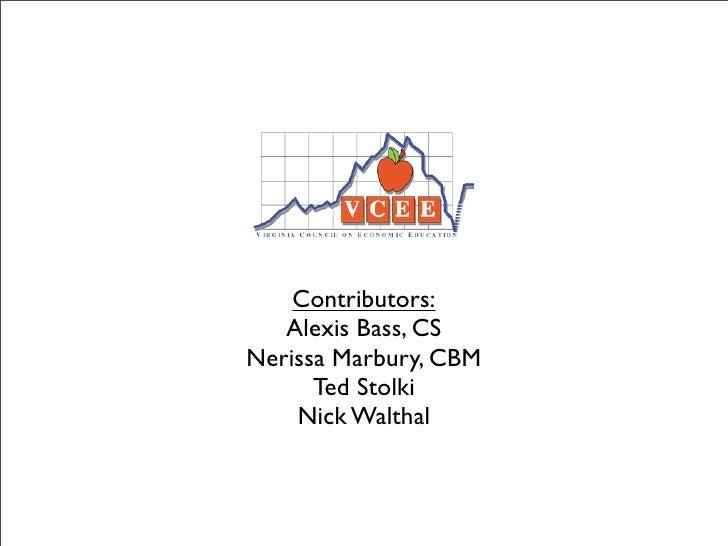 Contributors:    Alexis Bass, CS Nerissa Marbury, CBM       Ted Stolki     Nick Walthal