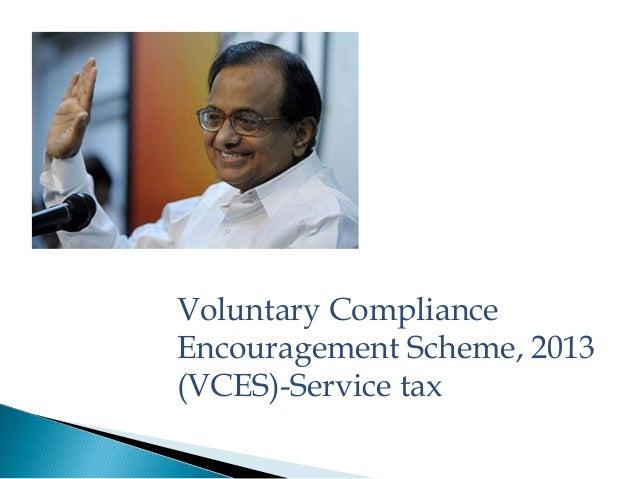 Voluntary ComplianceEncouragement Scheme, 2013(VCES)-Service tax