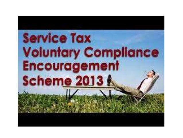 Service tax voluntary compliance encouragement scheme, 2013 (vces).