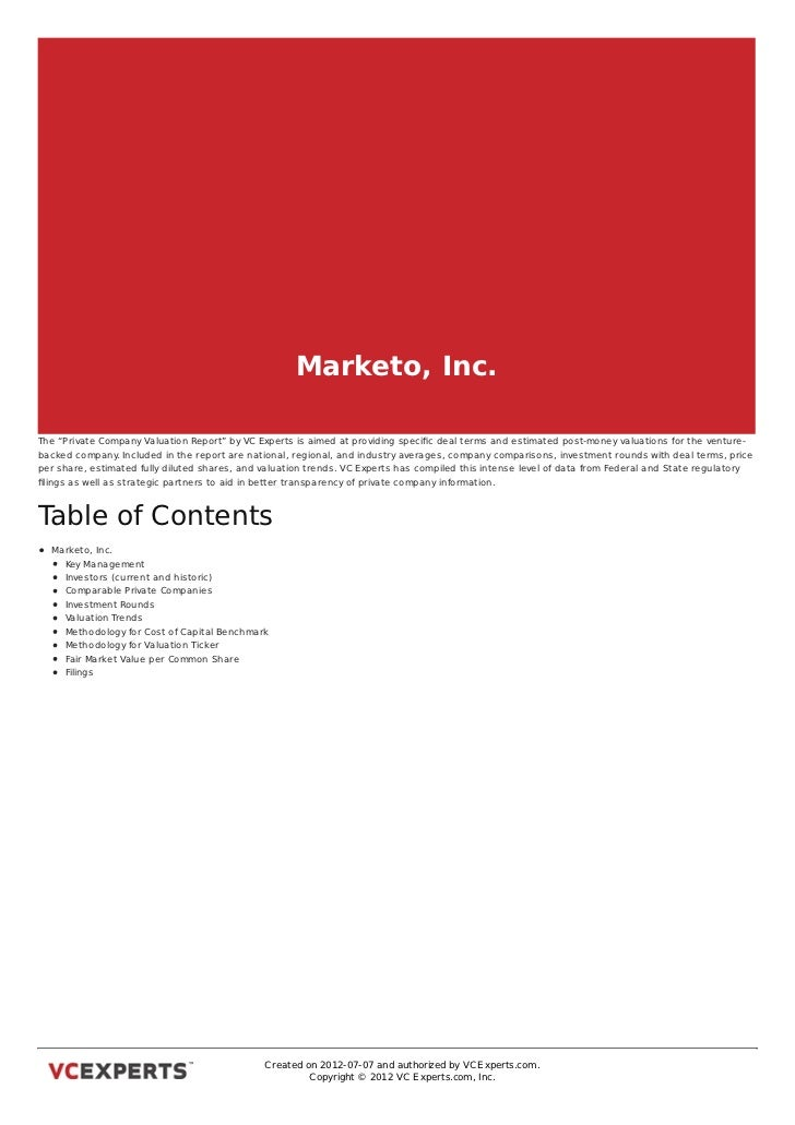"Marketo, Inc.The ""Private Company Valuation Report"" by VC Experts is aimed at providing specific deal terms and estimated p..."