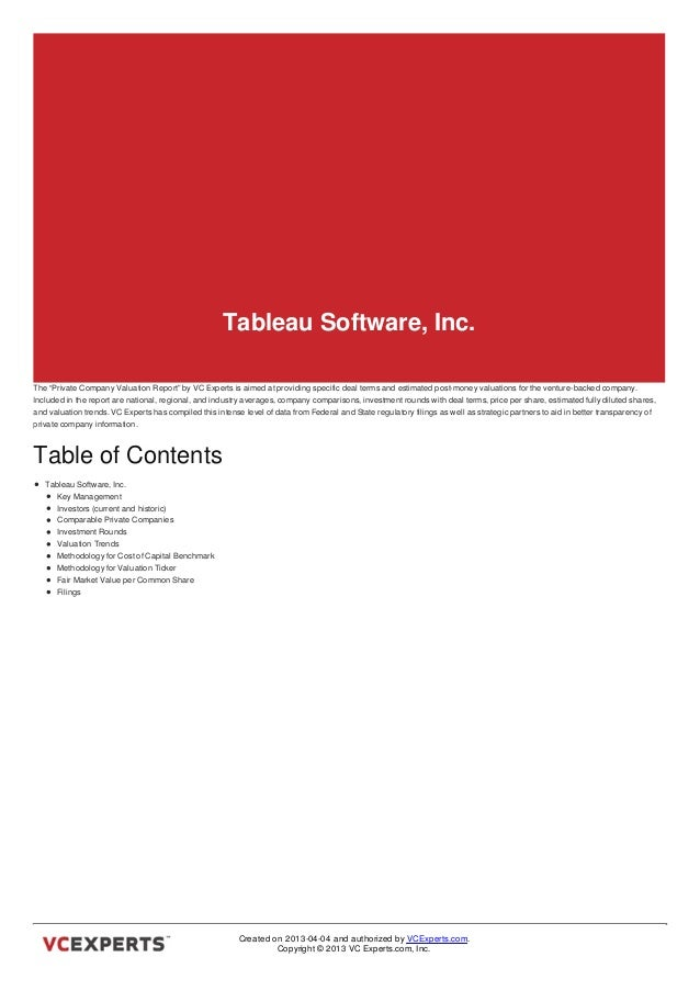 "Tableau Software, Inc.The ""Private Company Valuation Report"" by VC Experts is aimed at providing specific deal terms and e..."