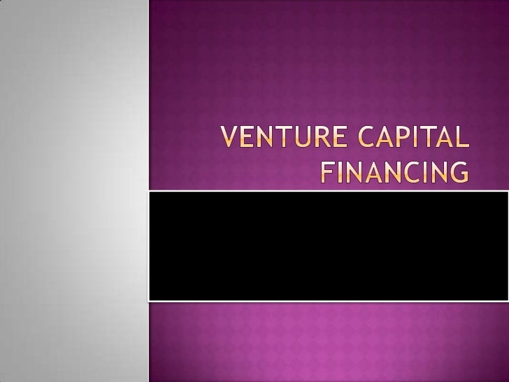  Theventure capital investment helps for the growth of innovative entrepreneurships in India Venture   capital means ris...