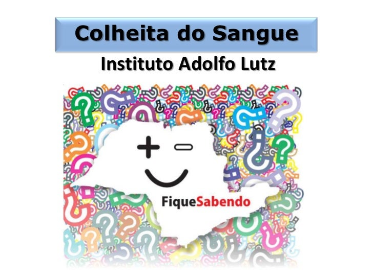Colheita do Sangue  Instituto Adolfo Lutz