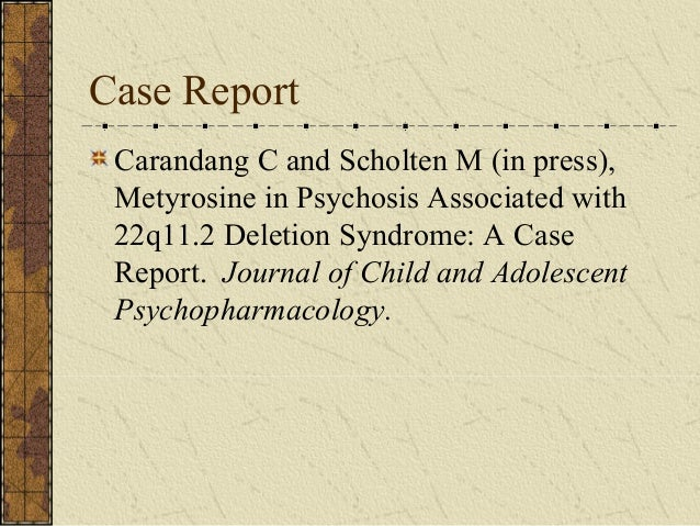 Velocardiofacial Syndrome Associated with Adolescent Psychosis Slide 3