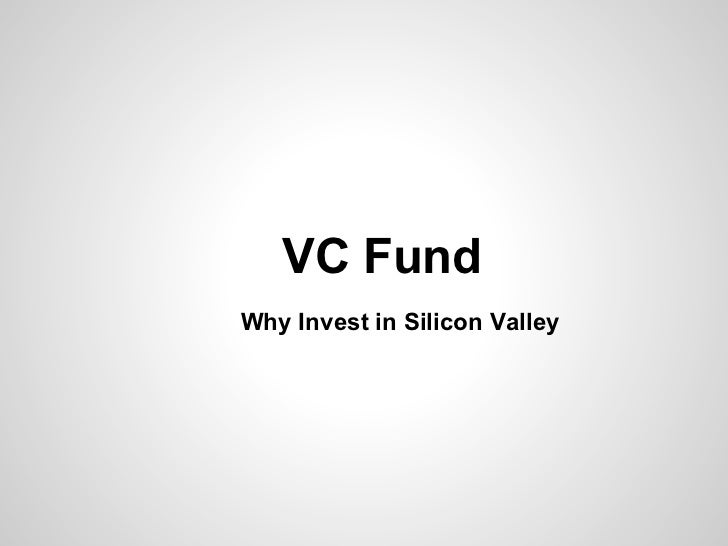 VC FundWhy Invest in Silicon Valley