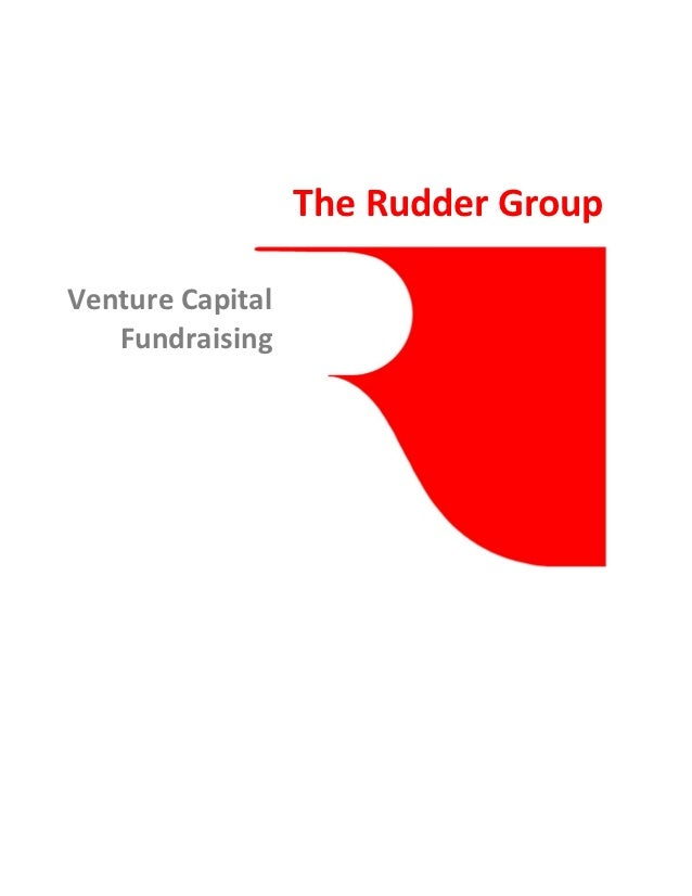 The Rudder GroupVenture Capital   Fundraising