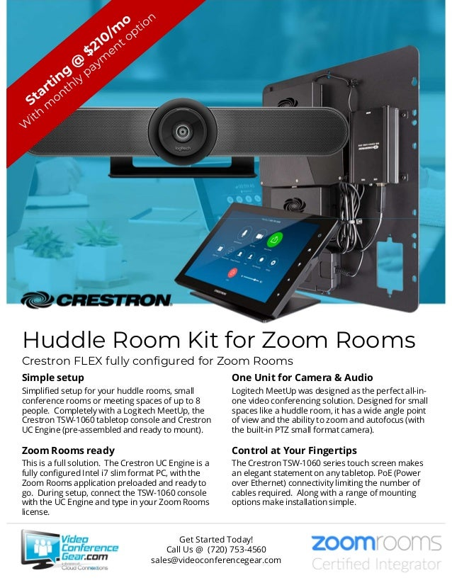 Huddle Room Kit for Zoom Rooms Crestron FLEX fully configured for Zoom Rooms Simple setup Simplified setup for your huddle...