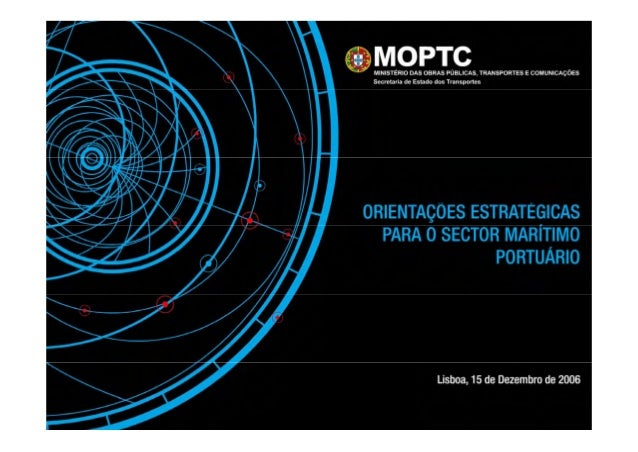 VISÃO E OBJECTIVOS ESTRATÉGICOS Reforçar a centralidade euro-atlântica de Portugal Aumentar fortemente a competitividade d...