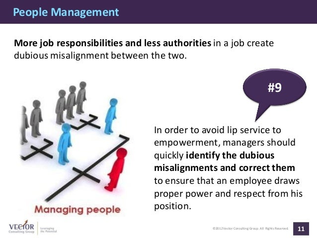 People ManagementMore job responsibilities and less authorities in a job createdubious misalignment between the two.      ...