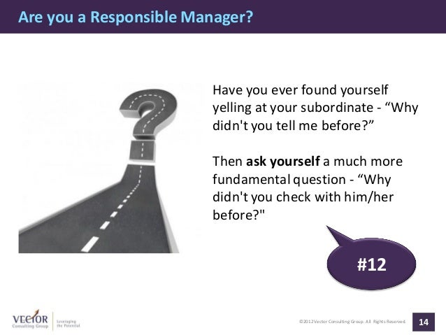 Are you a Responsible Manager?                        Have you ever found yourself                        yelling at your ...
