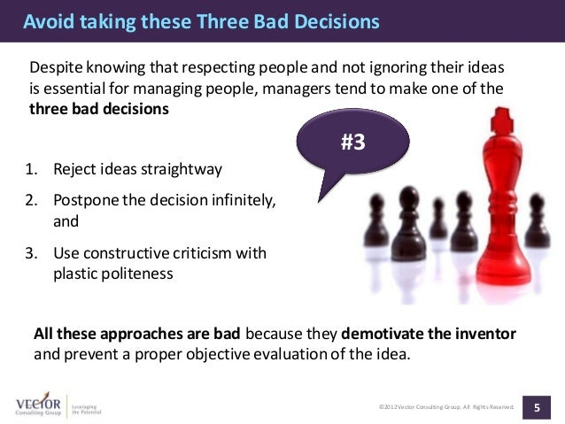 Avoid taking these Three Bad DecisionsDespite knowing that respecting people and not ignoring their ideasis essential for ...