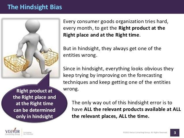 The Hindsight Bias                       Every consumer goods organization tries hard,                       every month, ...