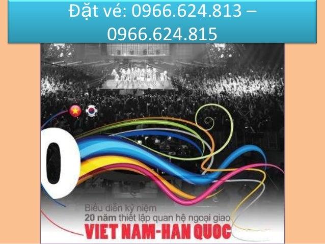Đặt vé: 0966.624.813 –    0966.624.815
