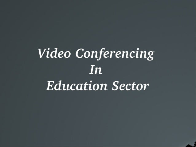 VideoConferencing In EducationSector