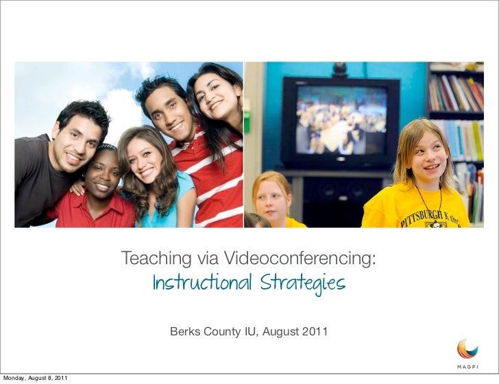 Teaching via Videoconferencing:                            Instructional Strategies                              Berks Cou...