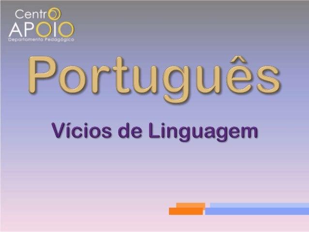 Tema abordadoVícios de linguagem.