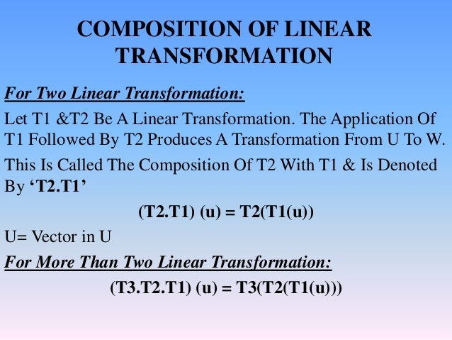 Vcla.ppt COMPOSITION OF LINEAR TRANSFORMATION   KERNEL AND RANGE OF LINEAR TRANSFORMATION  INVERSE OF LINEAR TRANSFORMATION  Slide 2