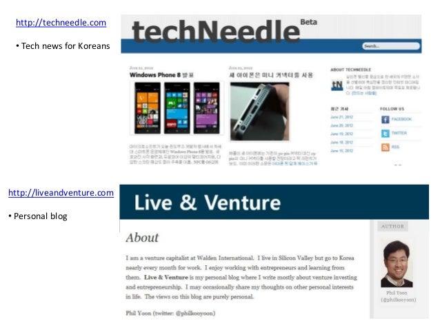 http://techneedle.com • Tech news for Koreans http://liveandventure.com • Personal blog