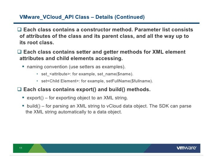 VMware_VCloud_API Class – Details (Continued)    Each class contains a constructor method. Parameter list consists of attr...