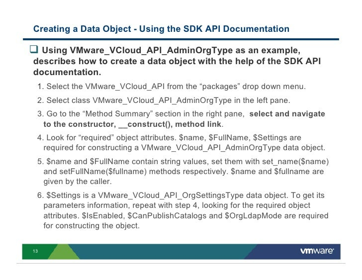 Creating a Data Object - Using the SDK API Documentation    Using VMware_VCloud_API_AdminOrgType as an example, describes ...