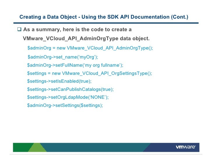 Creating a Data Object - Using the SDK API Documentation (Cont.)   As a summary, here is the code to create a  VMware_VClo...