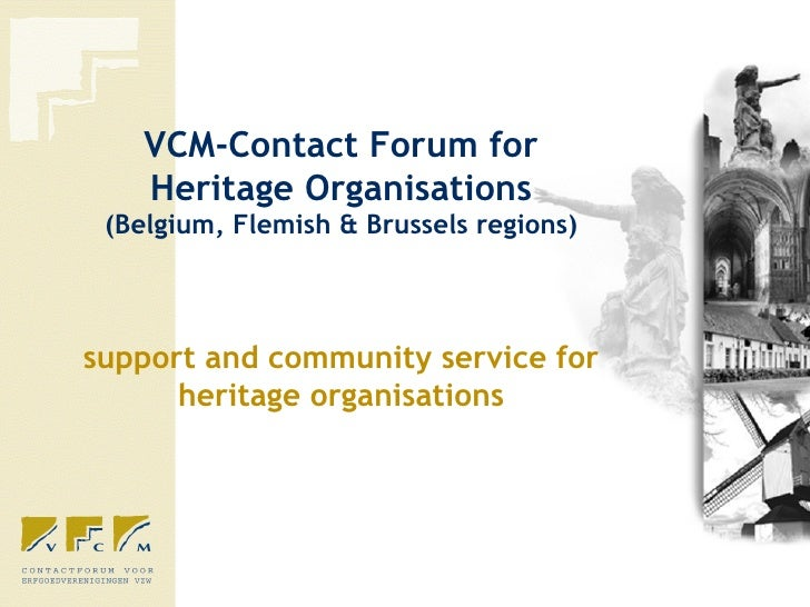 VCM-Contact Forum for Heritage Organisations (Belgium, Flemish & Brussels regions) support and community service for herit...