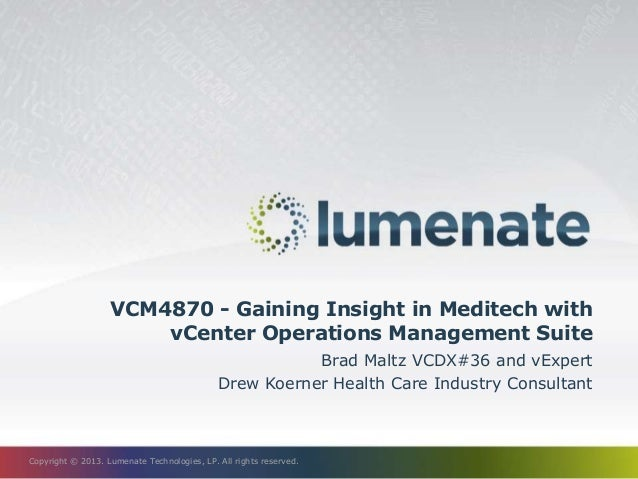 VMworld 2013 Gaining Insight in Meditech with vCenter Operations Man – Meditech Consultant