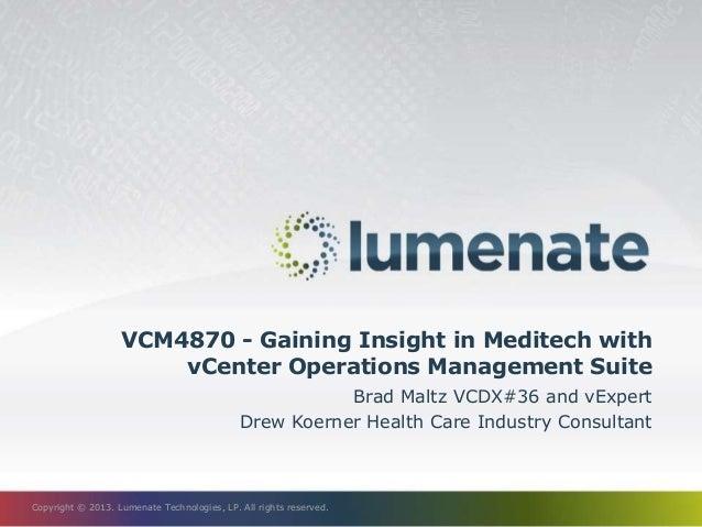 VMworld 2013 Gaining Insight in Meditech with vCenter Operations Man – Meditech Consultant