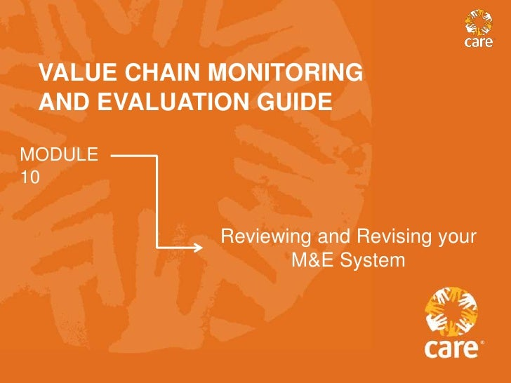 VALUE CHAIN MONITORING AND EVALUATION GUIDEMODULE10             Reviewing and Revising your                    M&E System