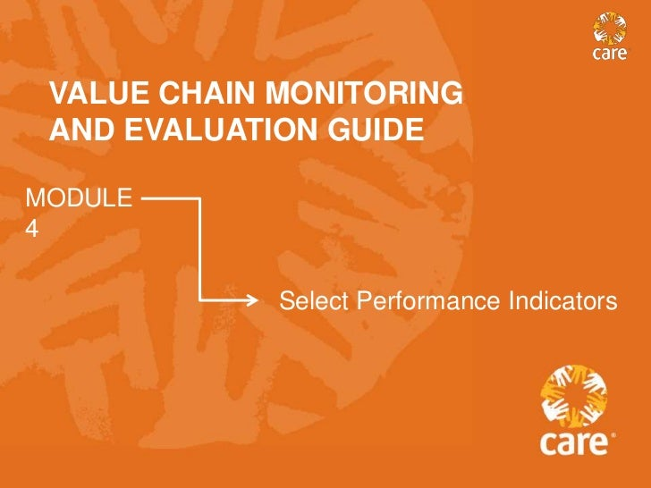 VALUE CHAIN MONITORING AND EVALUATION GUIDEMODULE4             Select Performance Indicators