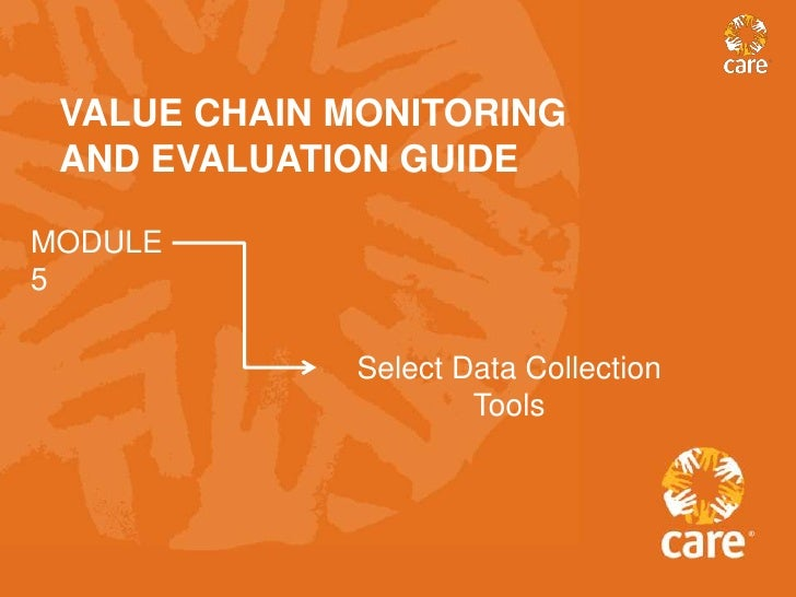 VALUE CHAIN MONITORING AND EVALUATION GUIDEMODULE5             Select Data Collection                     Tools