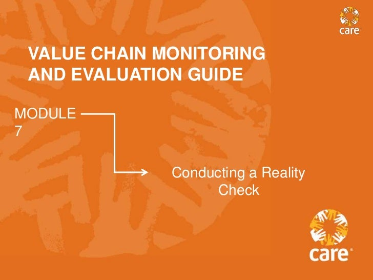 VALUE CHAIN MONITORING AND EVALUATION GUIDEMODULE7              Conducting a Reality                    Check