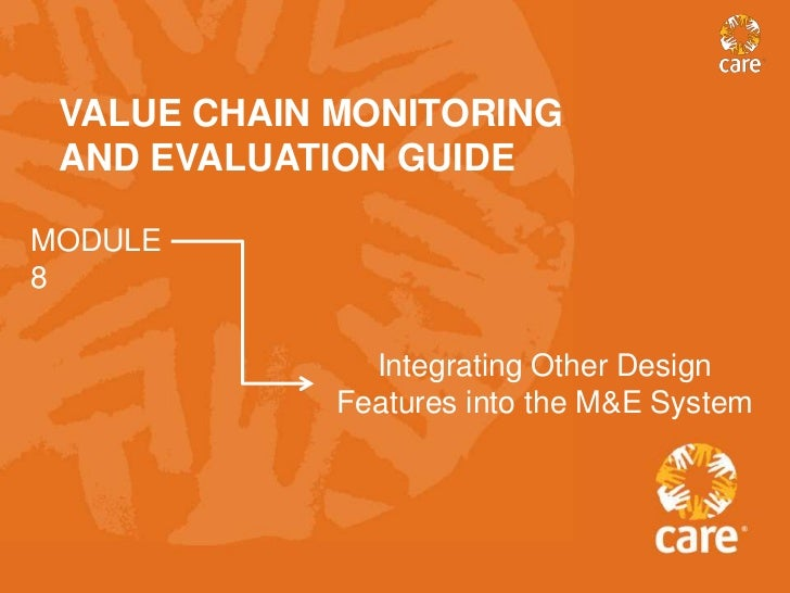 VALUE CHAIN MONITORING AND EVALUATION GUIDEMODULE8               Integrating Other Design             Features into the M&...
