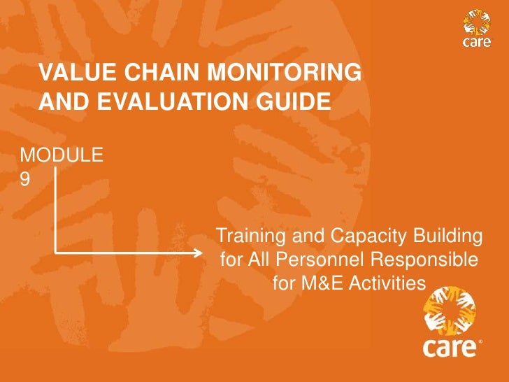 VALUE CHAIN MONITORING AND EVALUATION GUIDEMODULE9             Training and Capacity Building             for All Personne...